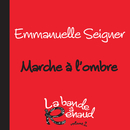 Marche A L'Ombre (La Bande A Renaud 2)/Emmanuelle Seigner