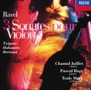 Ravel: 3 Sonatas, Tzigane, Habanera, Berceuse etc/Chantal Juillet, Truls Mörk, Pascal Rogé