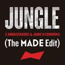 Jungle (The MADE Edit)/X Ambassadors, Jamie N Commons