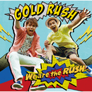 We are the RUSH/GOLD RUSH