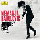 Journey East/Nemanja Radulovic
