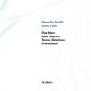 Knaifel: Svete Tikhiy/Oleg Malov, Keller Quartett, Tatiana Melentieva, Andrei Siegle