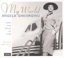 My World - Songs from around the Globe/Angela Gheorghiu, Malcolm Martineau