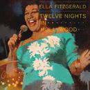 Twelve Nights In Hollywood/Ella Fitzgerald
