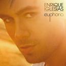 Euphoria/Enrique Iglesias