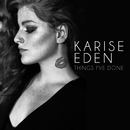 Things I've Done/Karise Eden