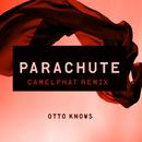 Parachute (CamelPhat Remix)/Otto Knows