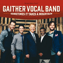 Sometimes It Takes A Mountain/Gaither Vocal Band