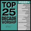 Top 25 Decade Worship 2000s/Maranatha! Praise Band
