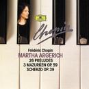 Chopin Compact Edition 1991: 24 Préludes Op. 28; Prélude Op. 45; Prélude Op. posth.; 3 Mazurkas Op. 59; Scherzo Op. 39/Martha Argerich