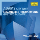 Adams: City Noir (Live)/Los Angeles Philharmonic, Gustavo Dudamel
