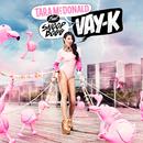 Vay-K (feat. Snoop Dogg)/Tara McDonald
