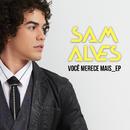 Você Merece Mais EP/Sam Alves