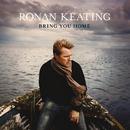 Bring You Home (exclusive online bundle)/Ronan Keating