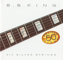 Six Silver Strings/B.B. King