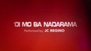 Di Mo Ba Nadarama(Lyric Video)/JC Regino