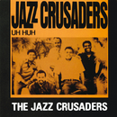 Uh Huh/The Jazz Crusaders