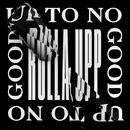 Rulla Upp/Up To No Good