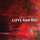 Love Ran Red/Chris Tomlin