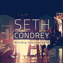 Worship Sessions (Vol. 1)/Seth Condrey