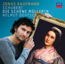 Schubert: Die schöne Müllerin/Jonas Kaufmann, Helmut Deutsch