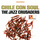 Chile Con Soul/The Jazz Crusaders