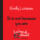 It Is Not Because You Are (La bande à Renaud, volume 2)/Emily Loizeau