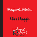 Miss Maggie (La bande à Renaud, volume 2)/Benjamin Biolay