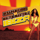 Ibiza (Desaparecidos Vs. Walter Master J)/Desaparecidos, Walter Master J