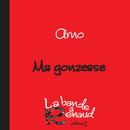Ma gonzesse (La bande à Renaud, volume 2)/Arno