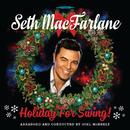 Holiday For Swing!/Seth MacFarlane