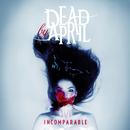 Incomparable (Bonus Version)/Dead by April