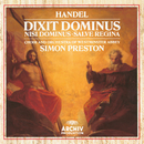 Handel: Dixit Dominus, HWV 232; Nisi Dominus, HWV 238; Salve Regina, HWV 241/Orchestra of Westminster Abbey, Simon Preston, The Choir Of Westminster Abbey