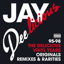 Jay Deelicious 95-98 - The Delicious Vinyl Years (Originals, Remixes & Rarities)/J Dilla