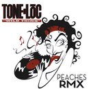 Wild Thing (Peaches Remix) (feat. Peaches)/Tone-Loc