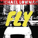 Fly/Michael Lowman
