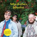 Isänpäivä/Teflon Brothers
