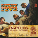 Rarities - The Double Shot Years/Count Five