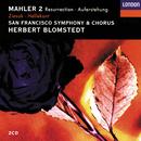 Mahler: Symphony No.2/Ruth Ziesak, Charlotte Hellekant, San Francisco Symphony Chorus, San Francisco Symphony, Herbert Blomstedt