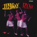 The Funky Broadway/Dyke & The Blazers