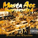 Sittin' On Chrome/Masta Ace Incorporated