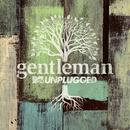 MTV Unplugged (Deluxe)/Gentleman