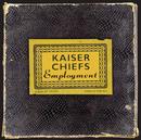 Employment (B-Unique Version)/Kaiser Chiefs