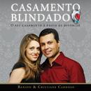 Casamento Blindado/Renato Cardoso, Cristiane Cardoso