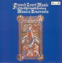 French Court Music of the Thirteenth Century/Musica Reservata, John Beckett
