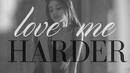Love Me Harder (Lyric Video)/Ariana Grande, The Weeknd