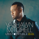 Unstoppable (Deluxe Edition/Live)/VaShawn Mitchell