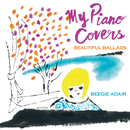 My Piano Covers Beautiful Ballads/Beegie Adair