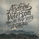 After All These Years: A Collection/Andrew Peterson