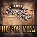 De Por Vida/Banda Rancho Viejo
